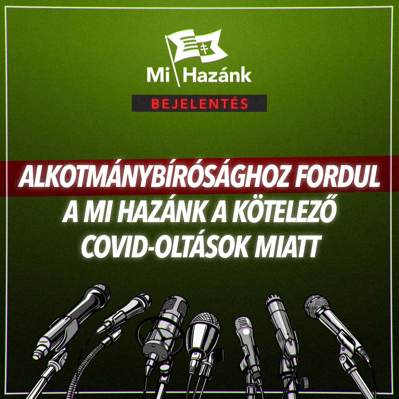 Alkotmánybírósághoz fordul a Mi Hazánk a kötelező Covid-oltások miatt.